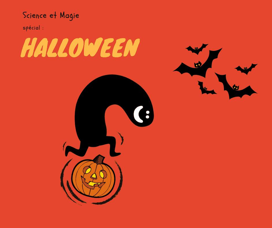 Science et Magie : spécial Halloween