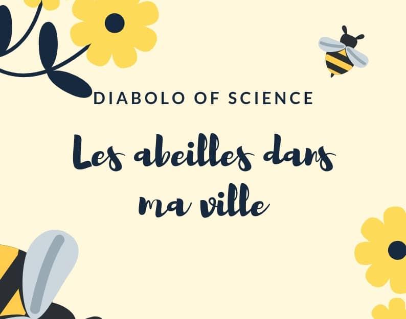 Nantes – Diabolo of Science : Les abeilles dans ma ville