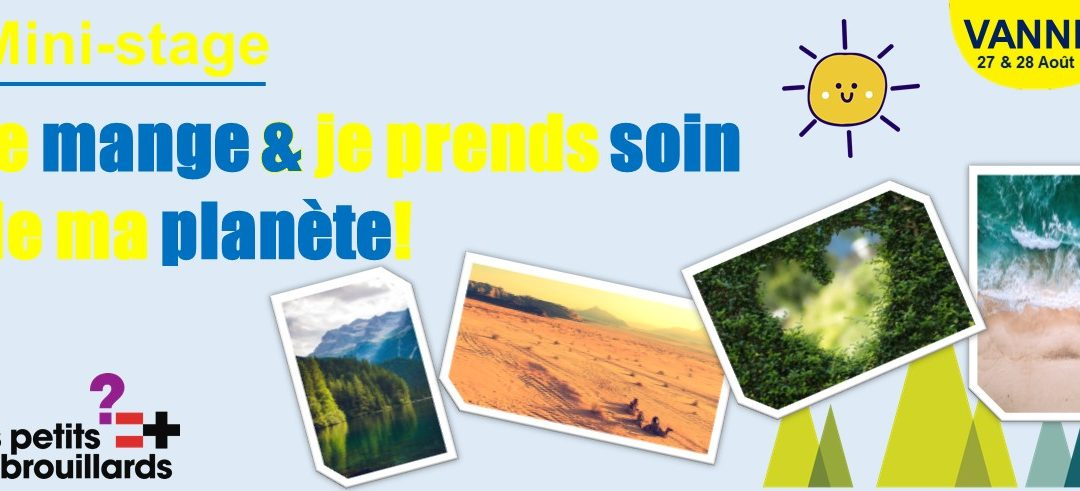 Vannes – Mini-Stage: Je Mange & Je Prends Soin De Ma Planète ! – Vacances estivales