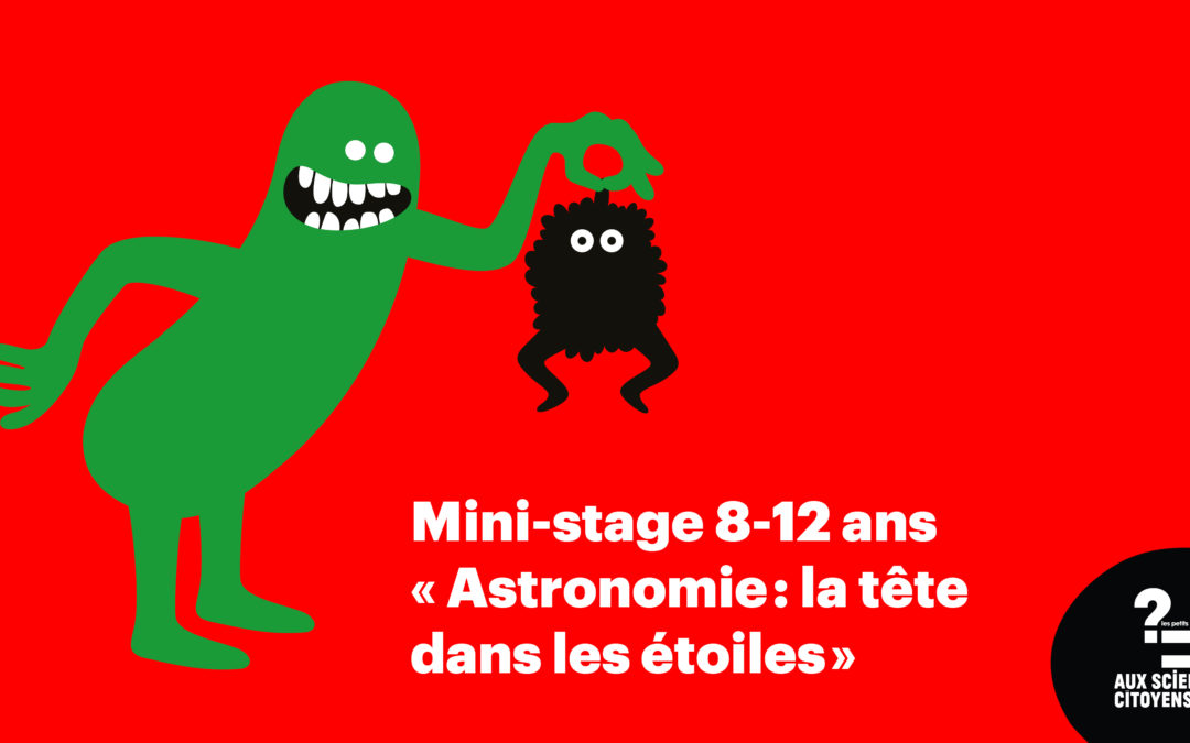 [BREST] MINI-STAGE8-12ANS «Astronomie: la tête dans les étoiles»