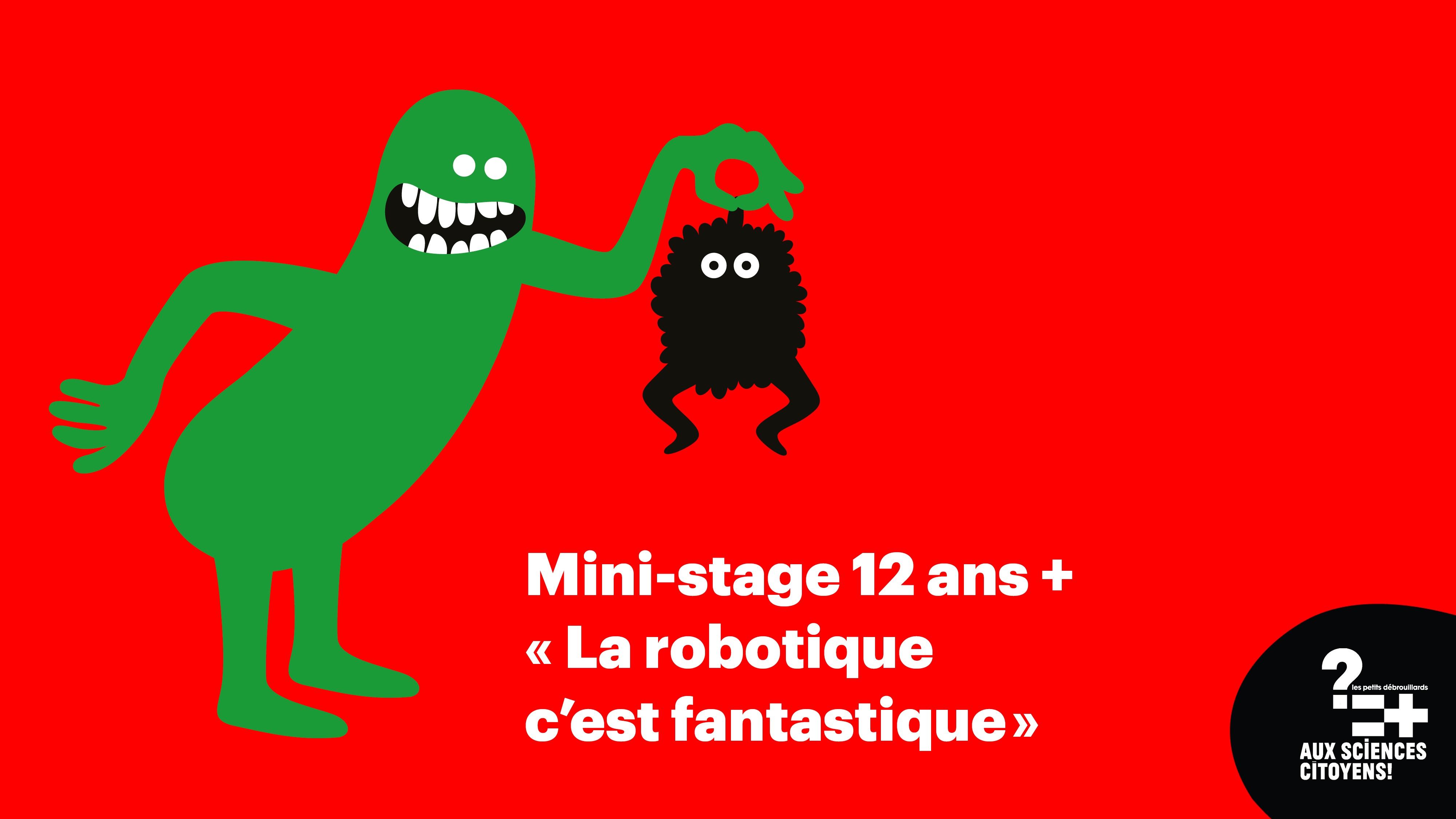 [BREST] MINI-STAGE12ANS+ «La robotique, c'est fantastique»