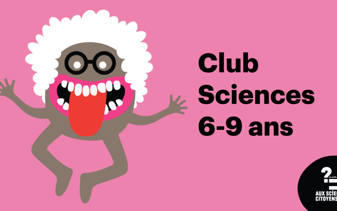 [BREST] Club Sciences 6-9 ans