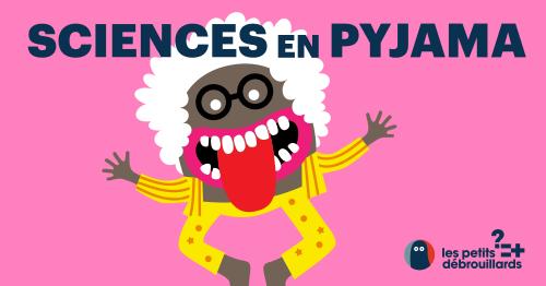 Retour sur les sciences en pyjama du Grand Ouest #5