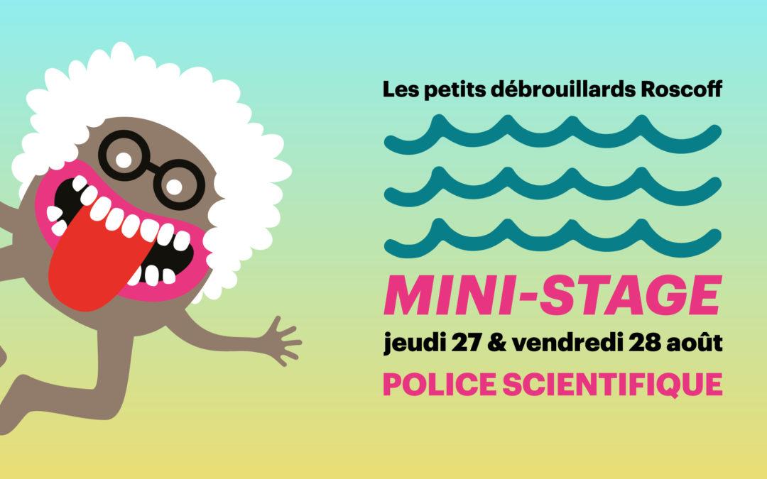 [Roscoff] Mini-stage 7-12 ans «Police scientifique»