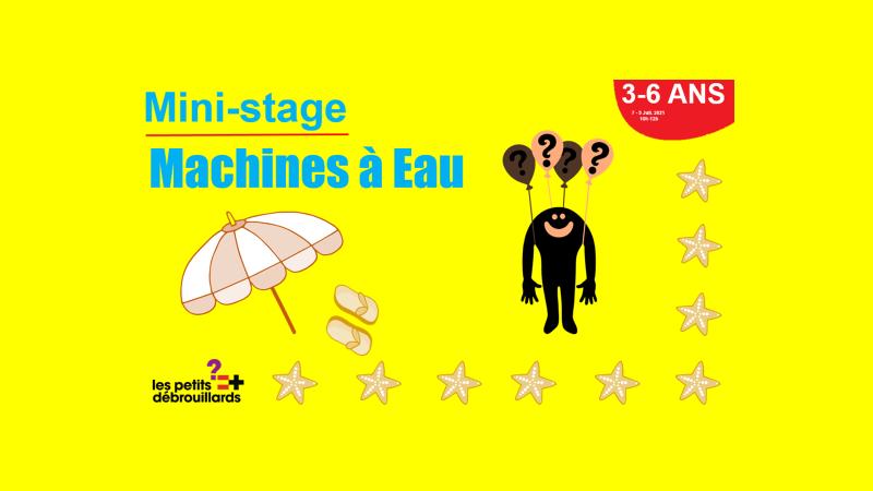 Vannes 3-6 ANS Mini-Stage Machines à eau 7-9 Juillet 2021