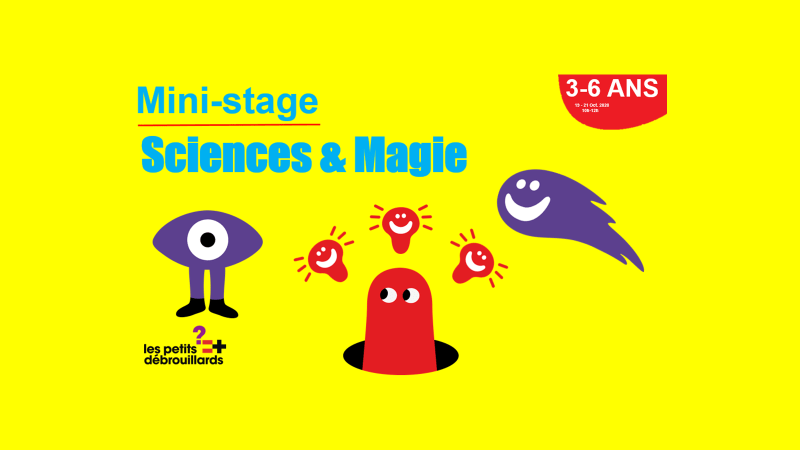 Vannes 3-6 ANS Mini-Stage Sciences & Magie 19-21 Octobre 2020